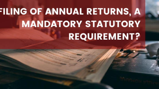 FILING OF ANNUAL RETURNS, A MANDATORY STATUTORY REQUIREMENT?